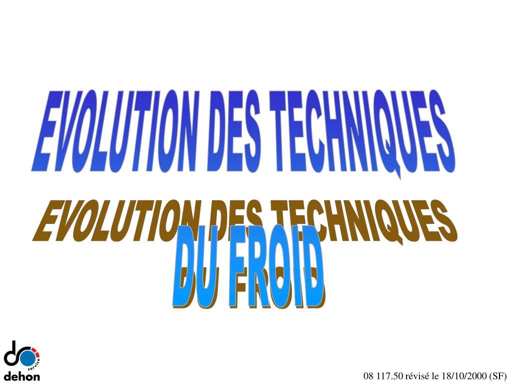 EVOLUTION DES TECHNIQUES