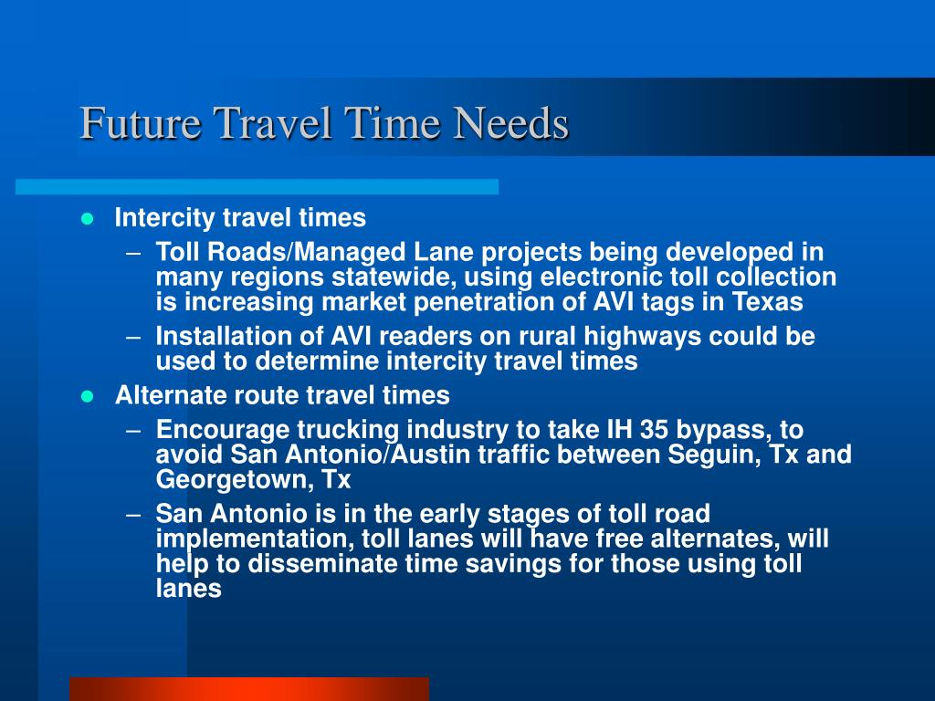 Future Travel Time Needs
