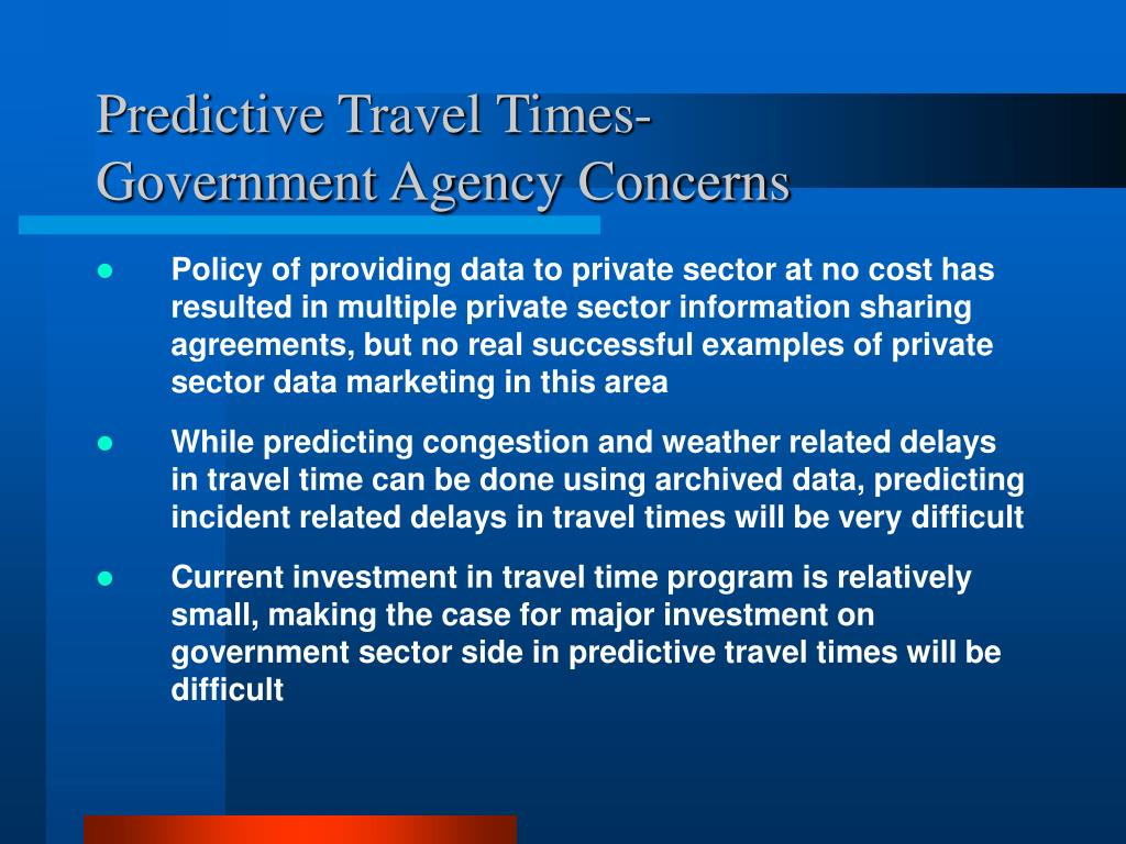 Predictive Travel Times-               Government Agency Concerns