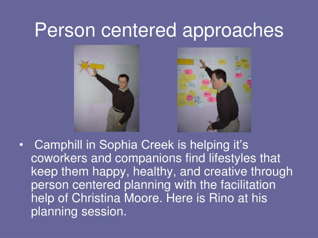 Person centered approaches