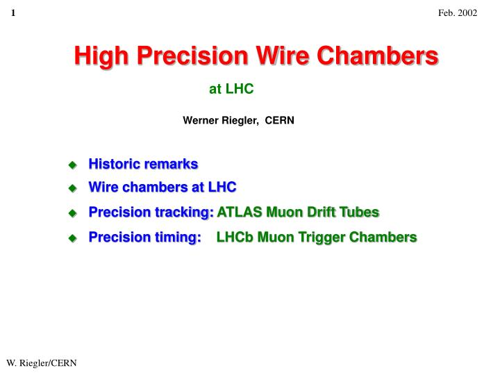 High precision wire chambers l.jpg