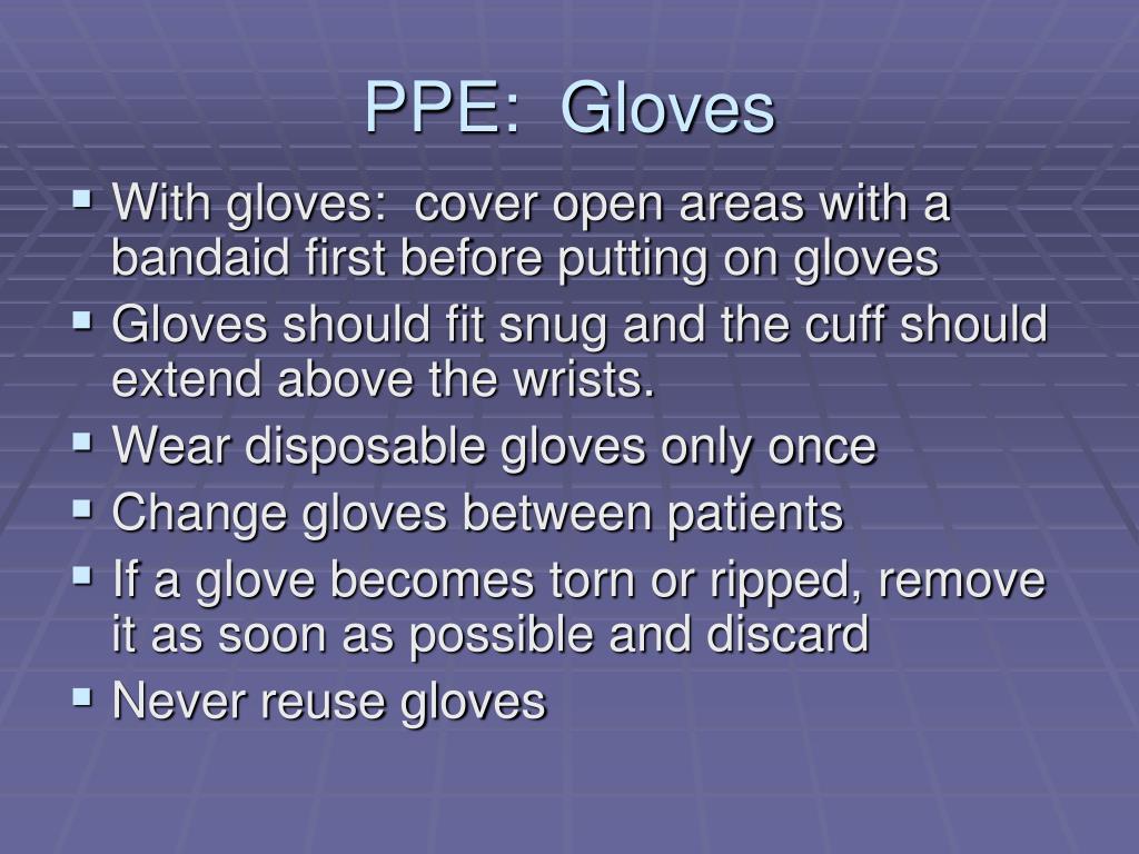 PPE:  Gloves