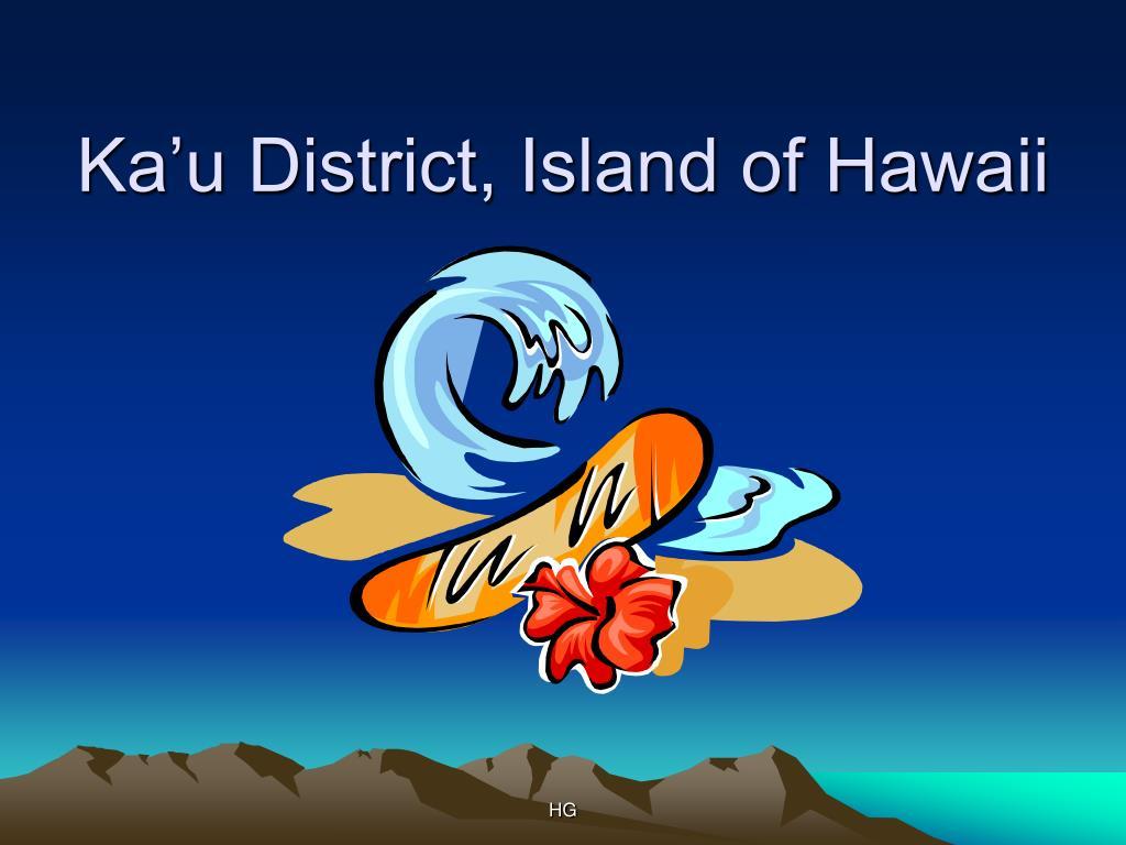 Ka'u District, Island of Hawaii