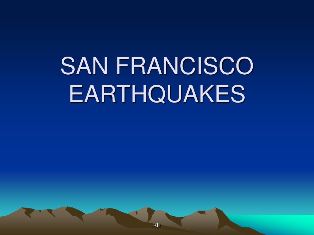 SAN FRANCISCO EARTHQUAKES
