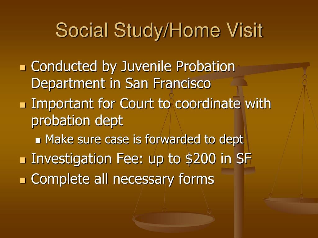 Social Study/Home Visit