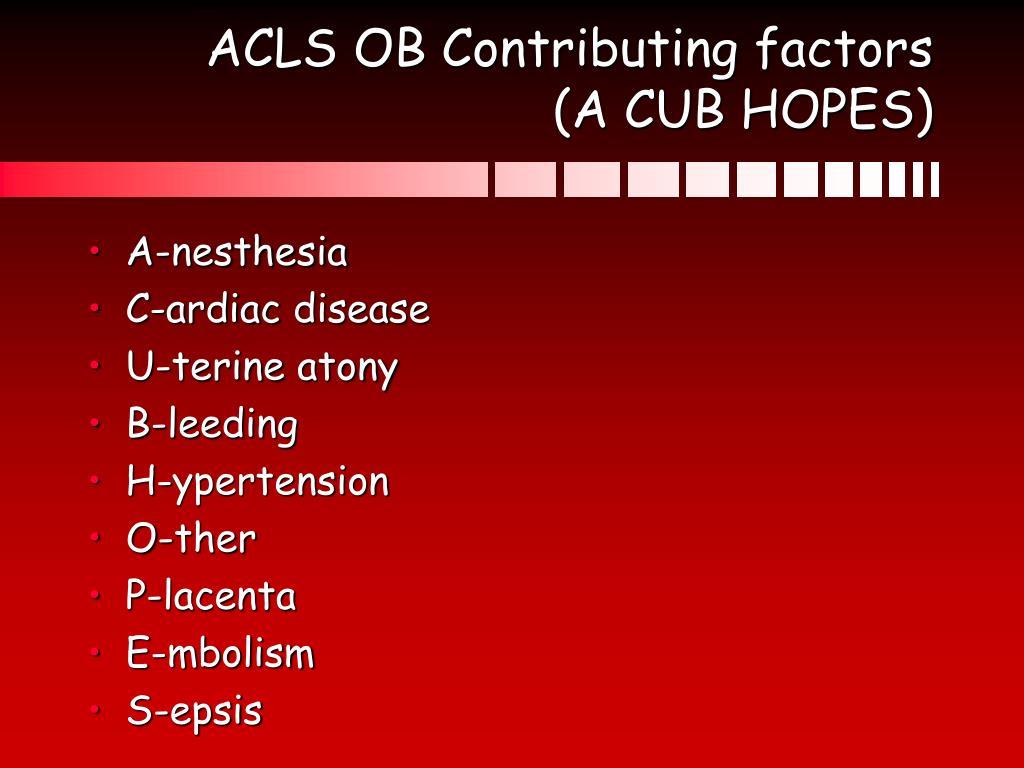 ACLS OB Contributing factors