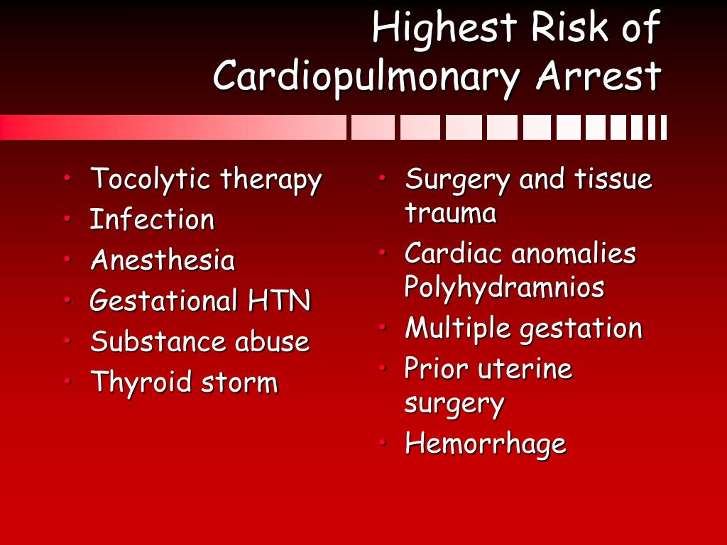Highest Risk of Cardiopulmonary Arrest