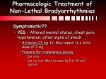 pharmacologic treatment of non lethal bradyarrhythmias