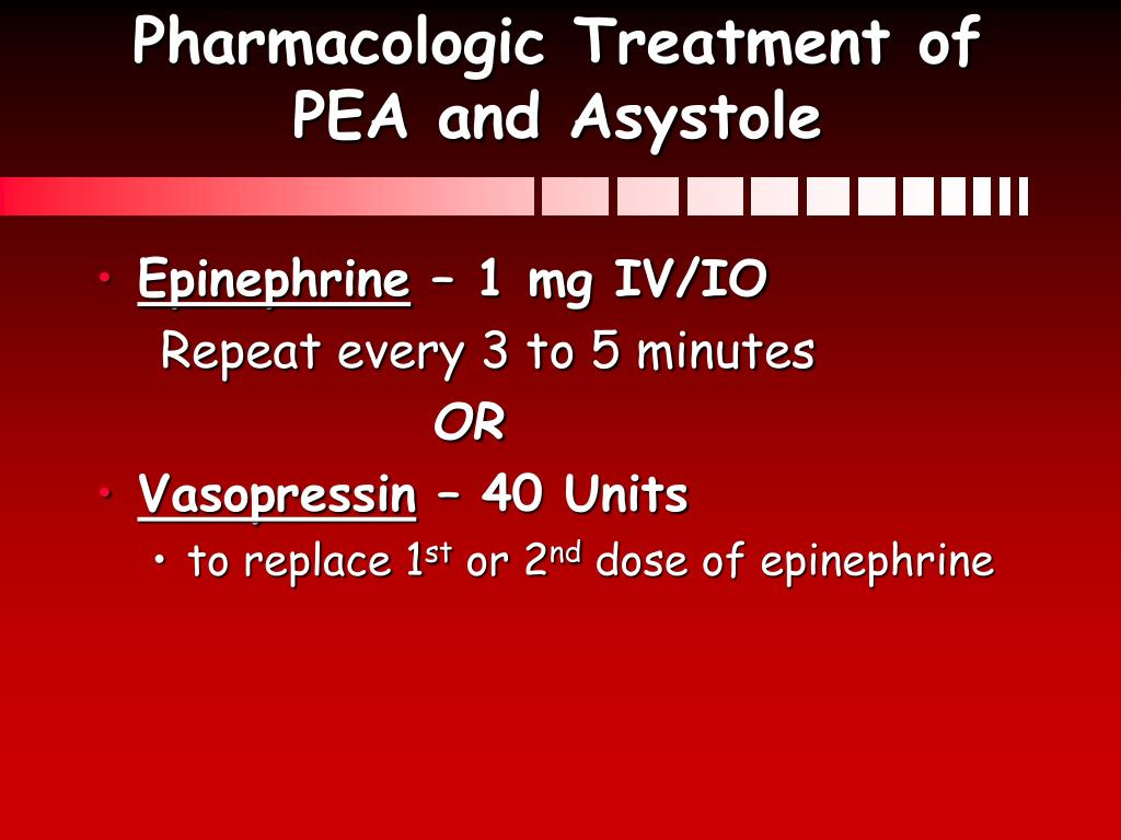 Pharmacologic Treatment of  PEA and Asystole