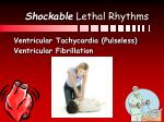 shockable lethal rhythms