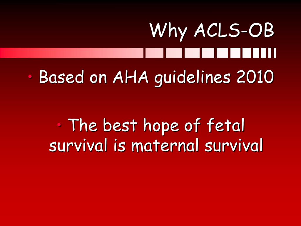 Why ACLS-OB
