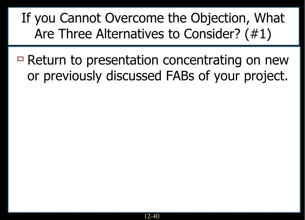 If you Cannot Overcome the Objection, What