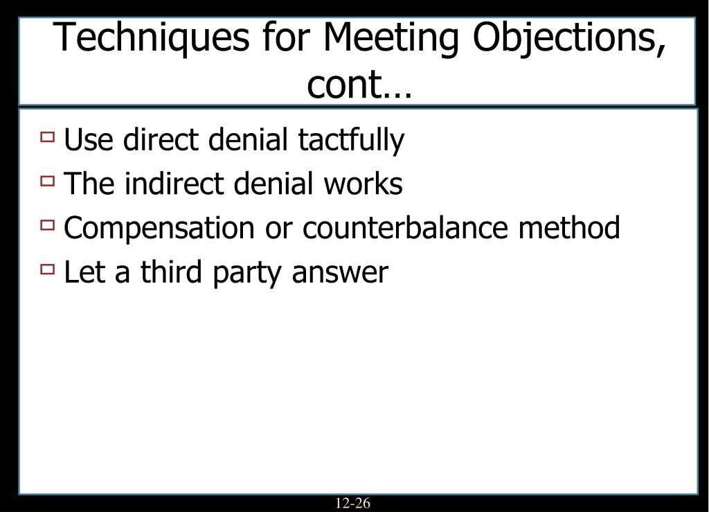 Techniques for Meeting Objections, cont…