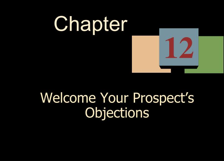Welcome your prospect s objections l.jpg