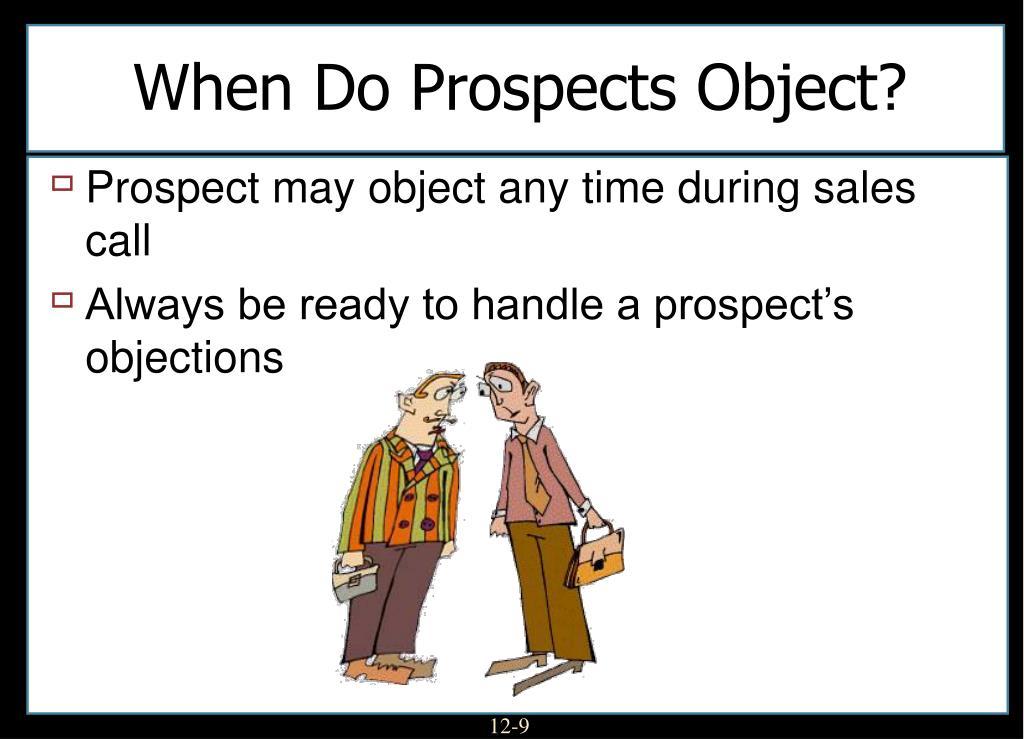 When Do Prospects Object?