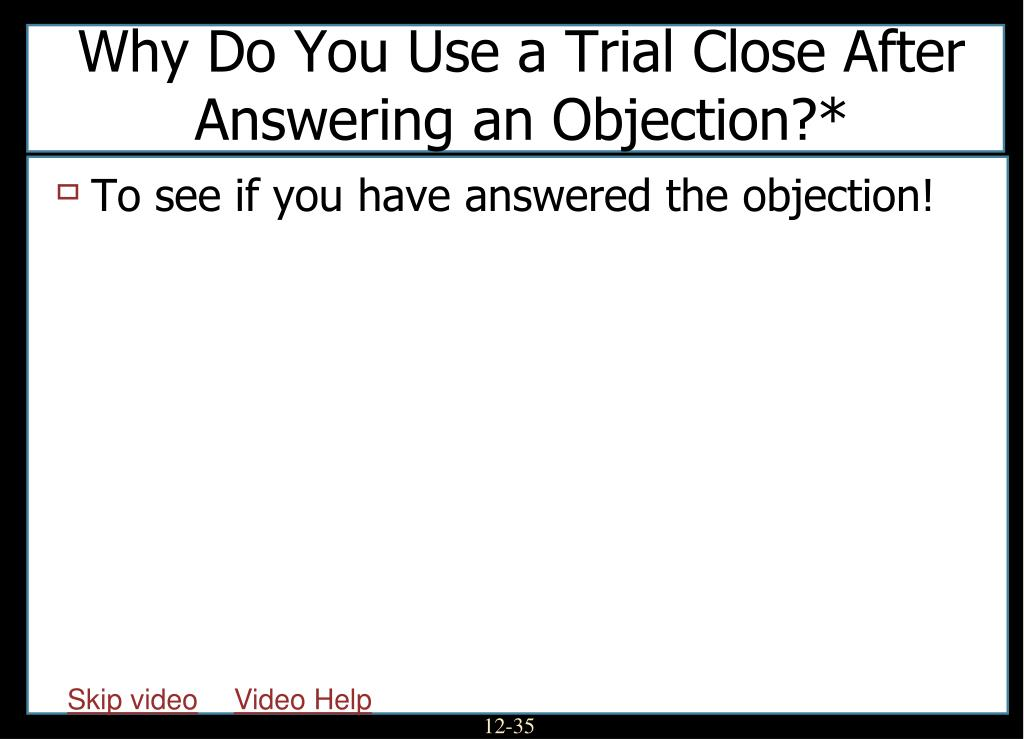To see if you have answered the objection!