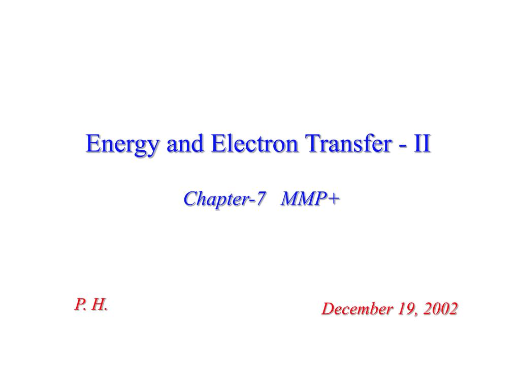 Energy and Electron Transfer - II
