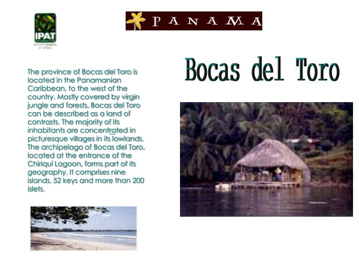 The province of Bocas del Toro is located in the Panamanian Caribbean, to the west of the country. M...