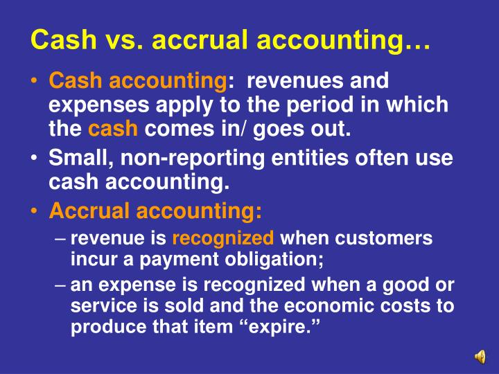 Cash vs. accrual accounting…