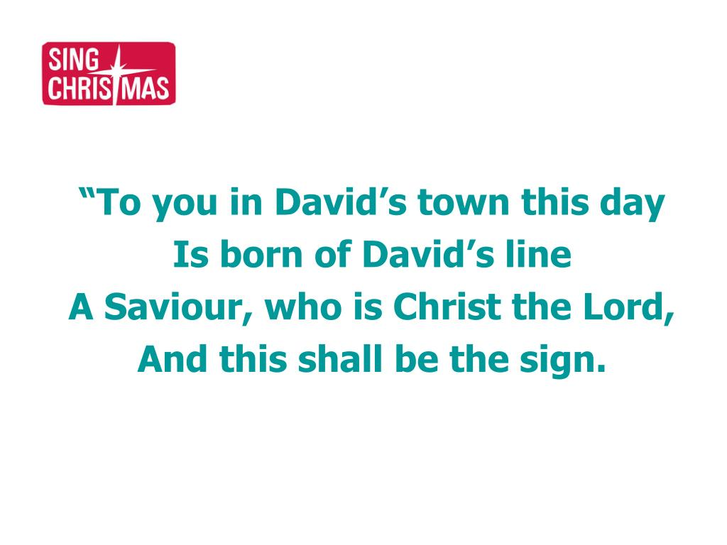 """""""To you in David's town this day"""