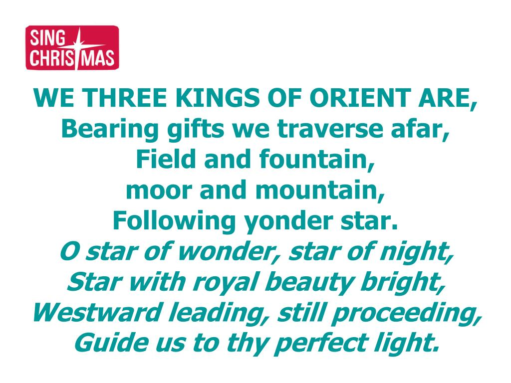 WE THREE KINGS OF ORIENT ARE,