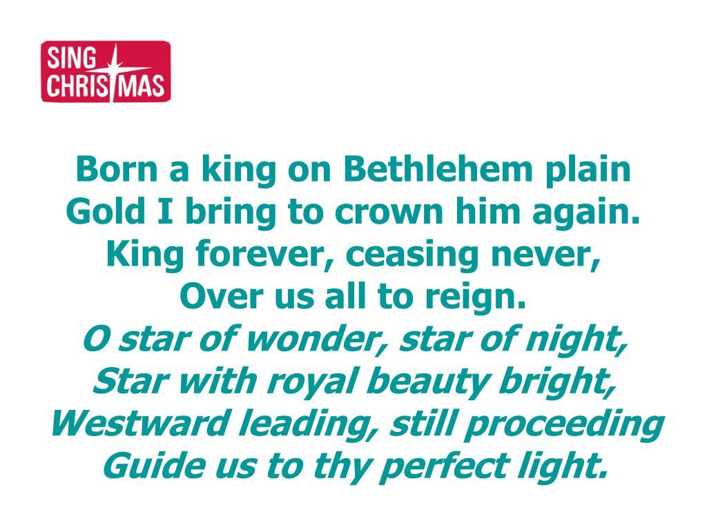 Born a king on Bethlehem plain