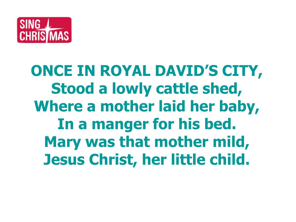 ONCE IN ROYAL DAVID'S CITY,