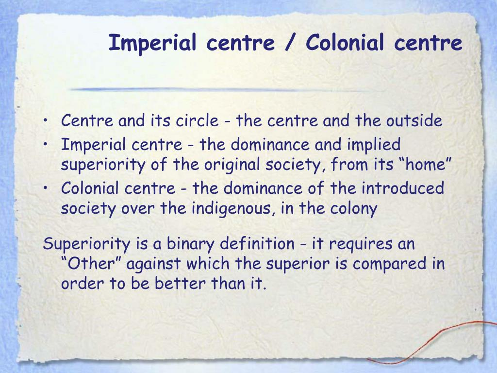 Imperial centre / Colonial centre