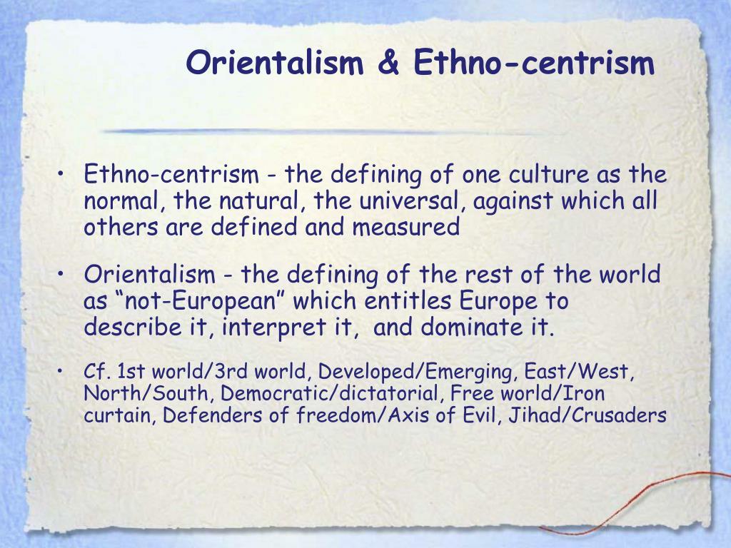 Orientalism & Ethno-centrism