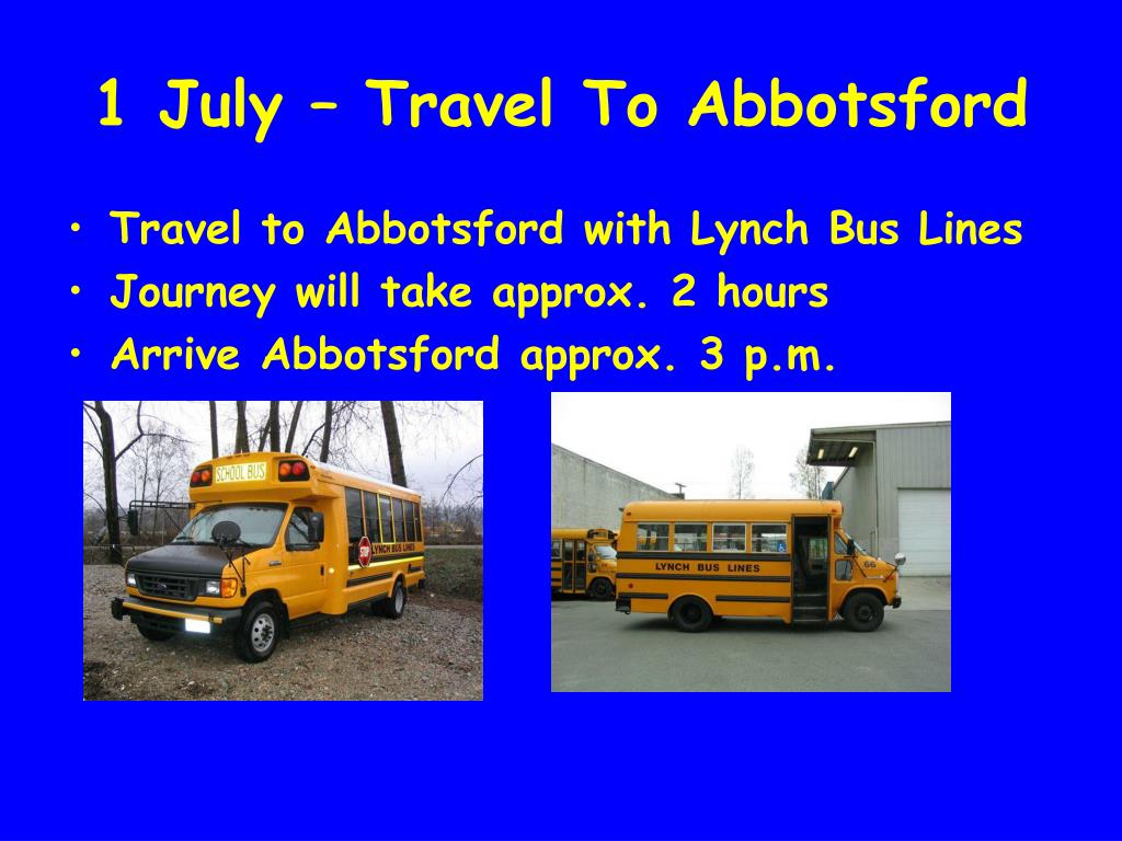 1 July – Travel To Abbotsford