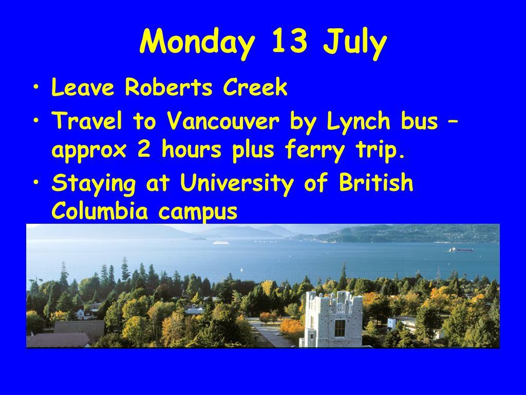 Monday 13 July