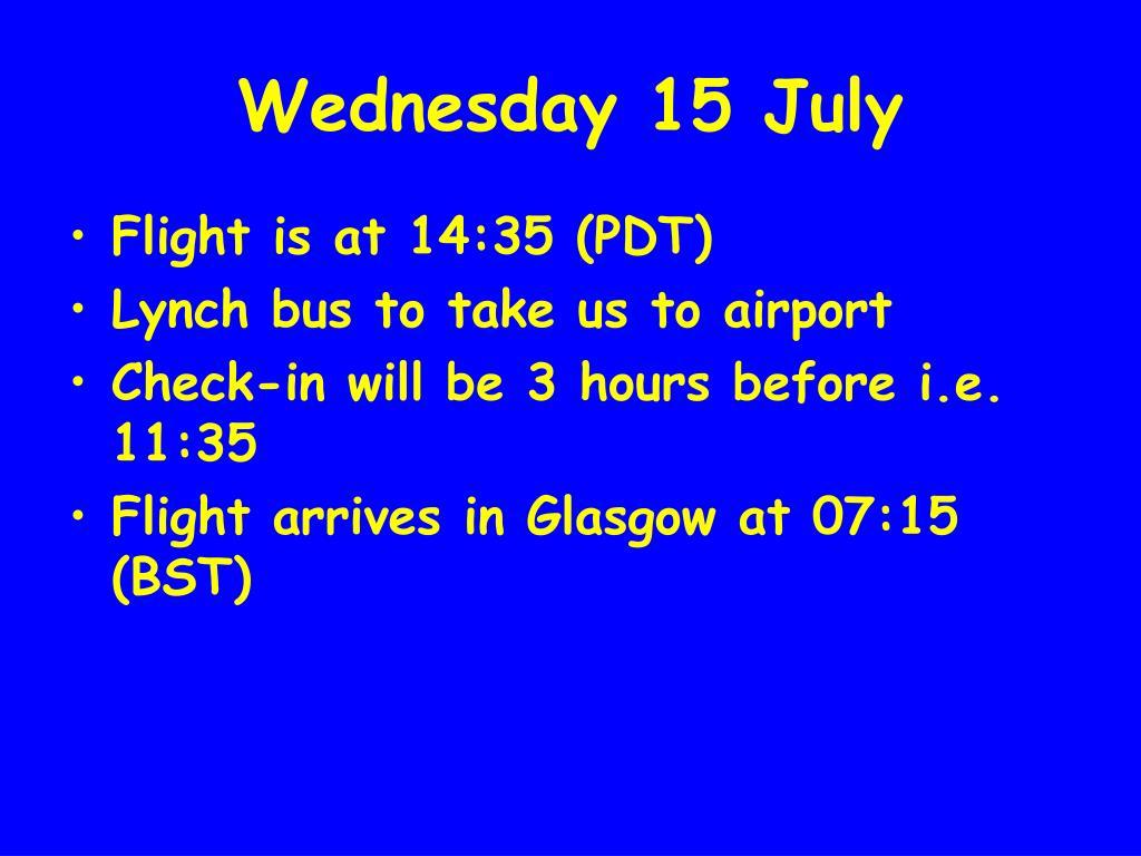 Wednesday 15 July