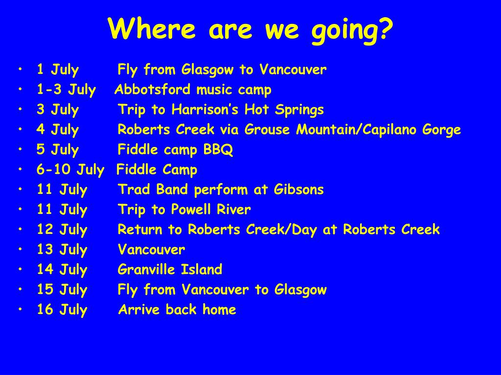 1 July  Fly from Glasgow to Vancouver