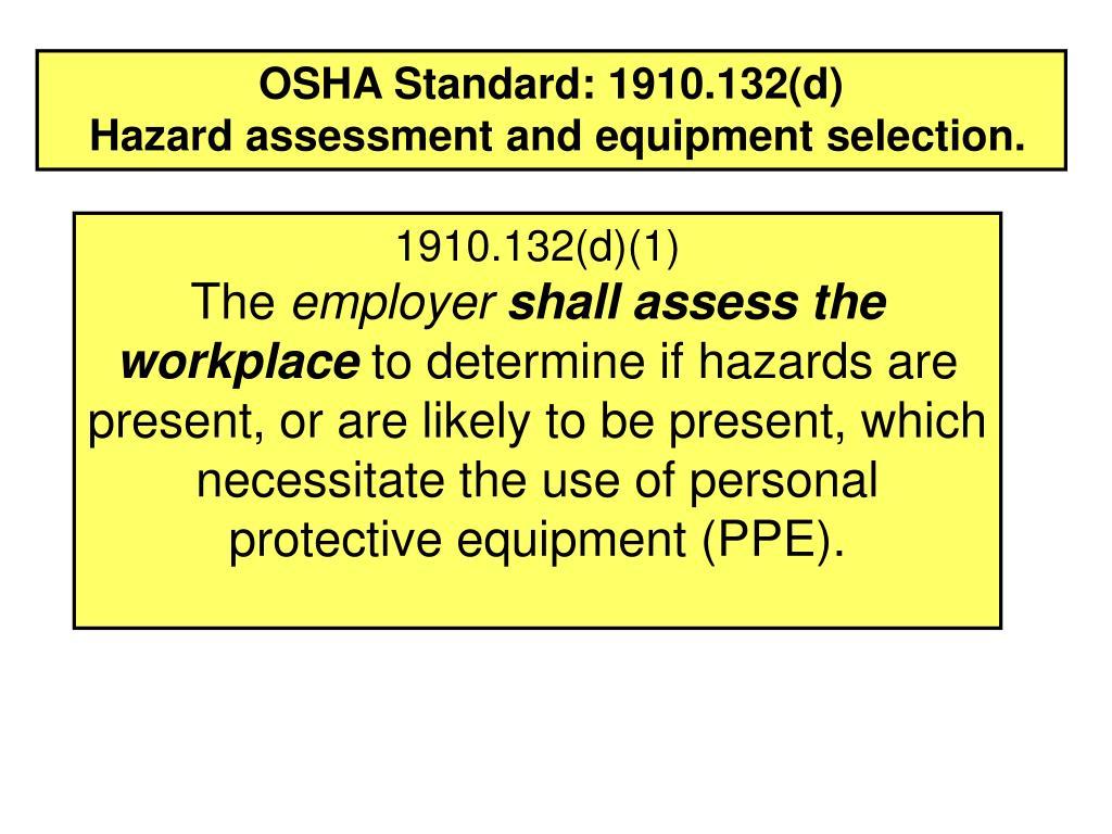 OSHA Standard: 1910.132(d)