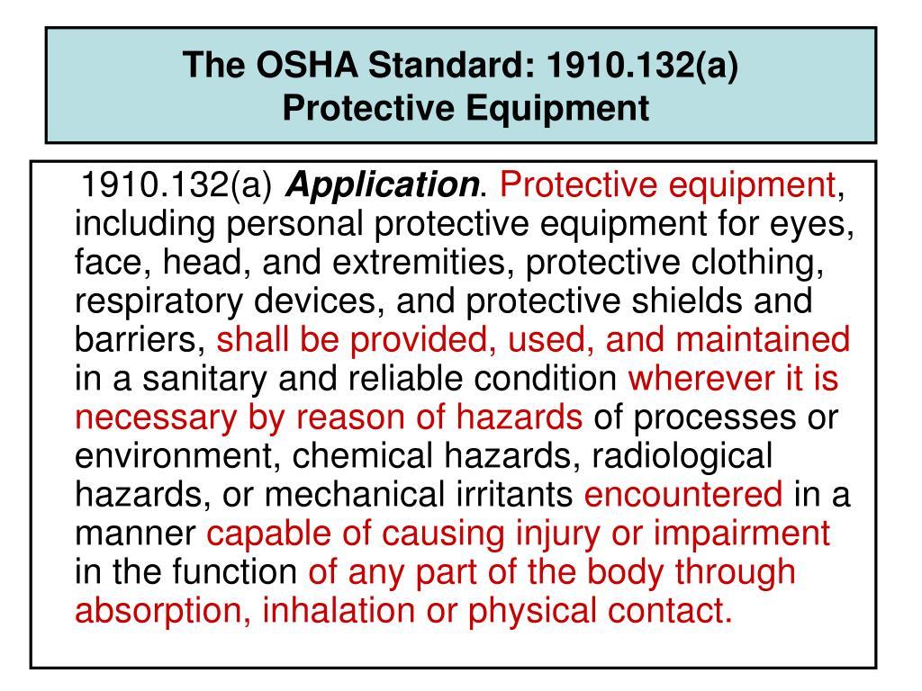 The OSHA Standard: 1910.132(a)