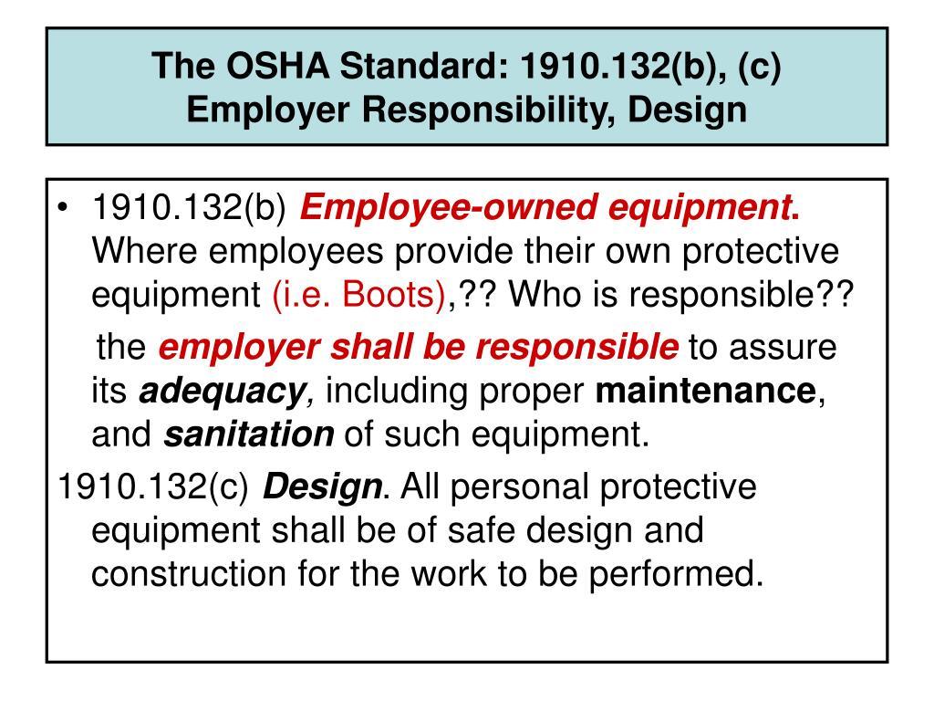 The OSHA Standard: 1910.132(b), (c)