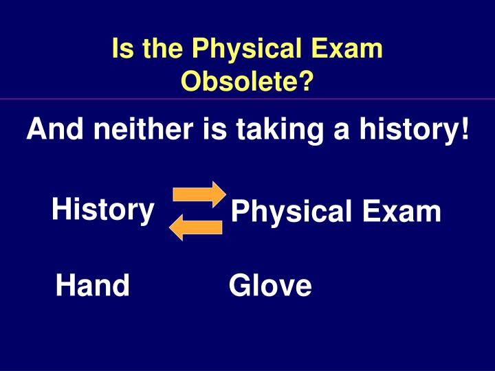 Is the physical exam obsolete3