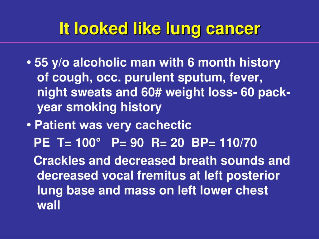 It looked like lung cancer