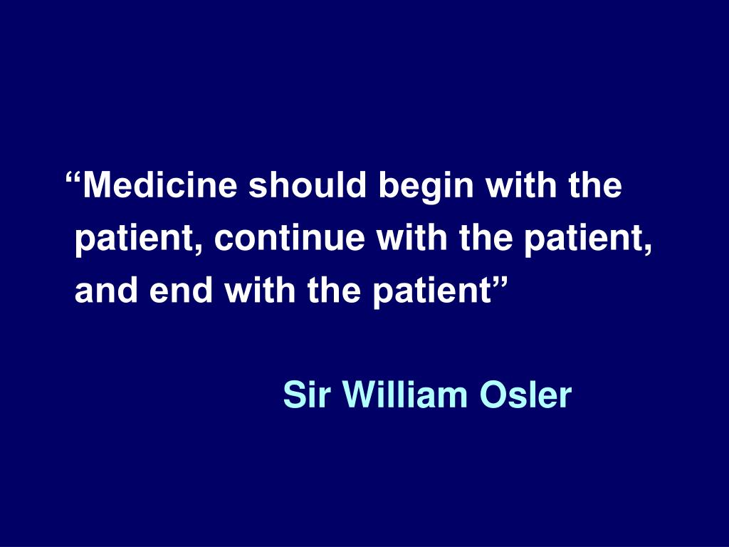 """Medicine should begin with the"