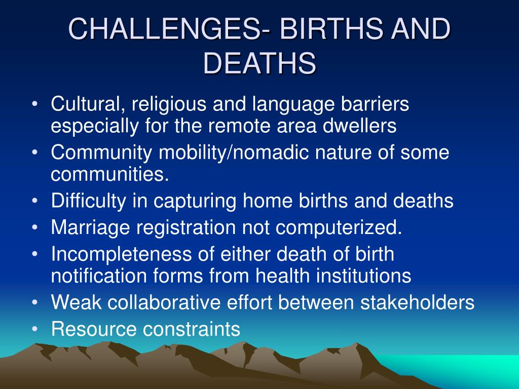 CHALLENGES- BIRTHS AND DEATHS