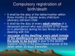 compulsory registration of birth death