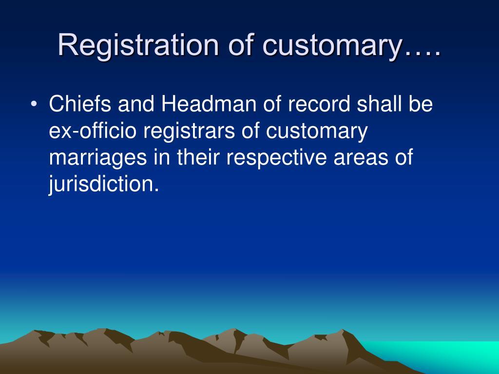 Registration of customary….