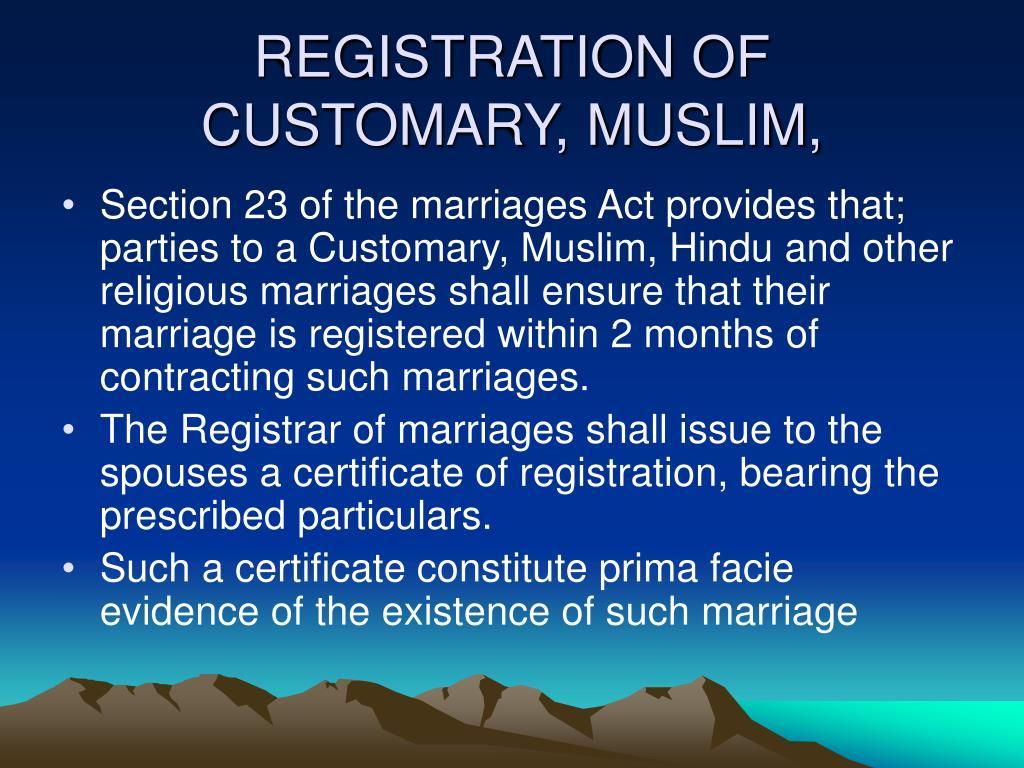 REGISTRATION OF CUSTOMARY, MUSLIM,