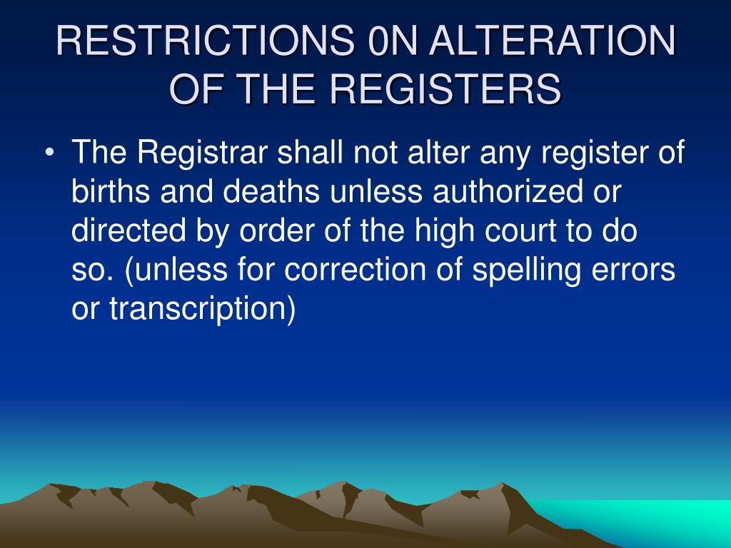 RESTRICTIONS 0N ALTERATION OF THE REGISTERS