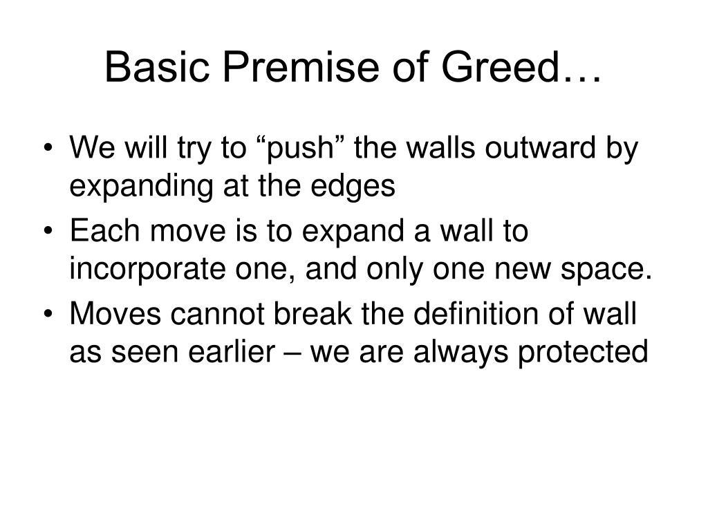 Basic Premise of Greed…