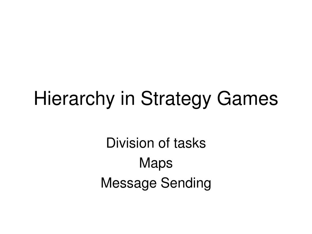 Hierarchy in Strategy Games