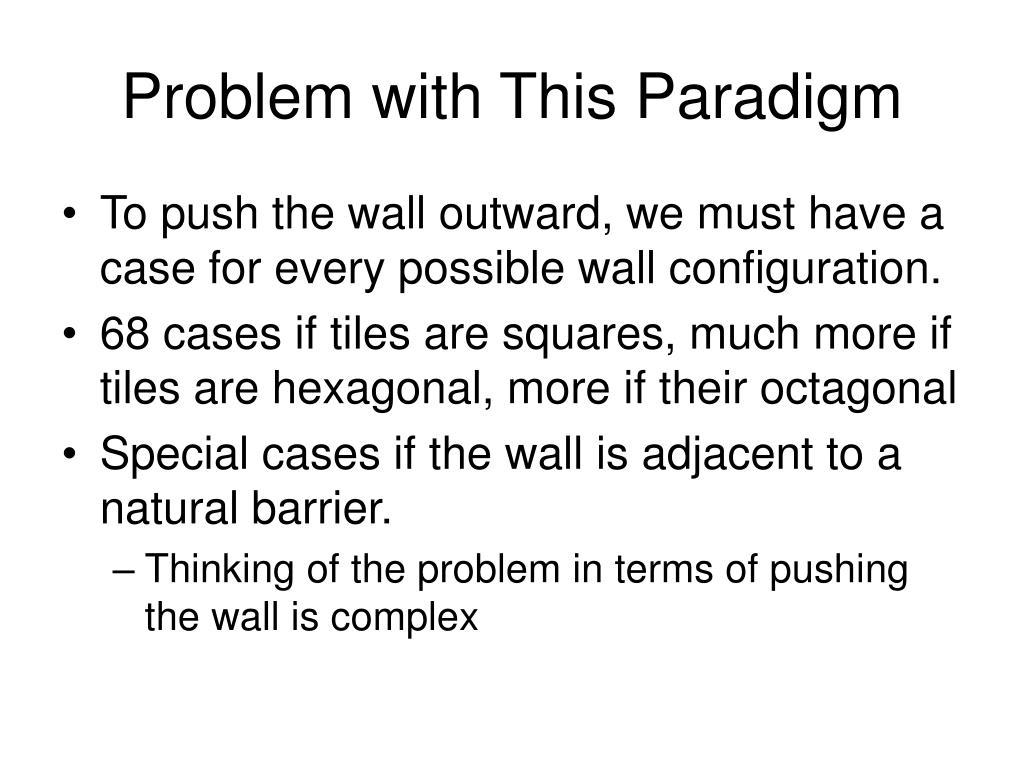 Problem with This Paradigm