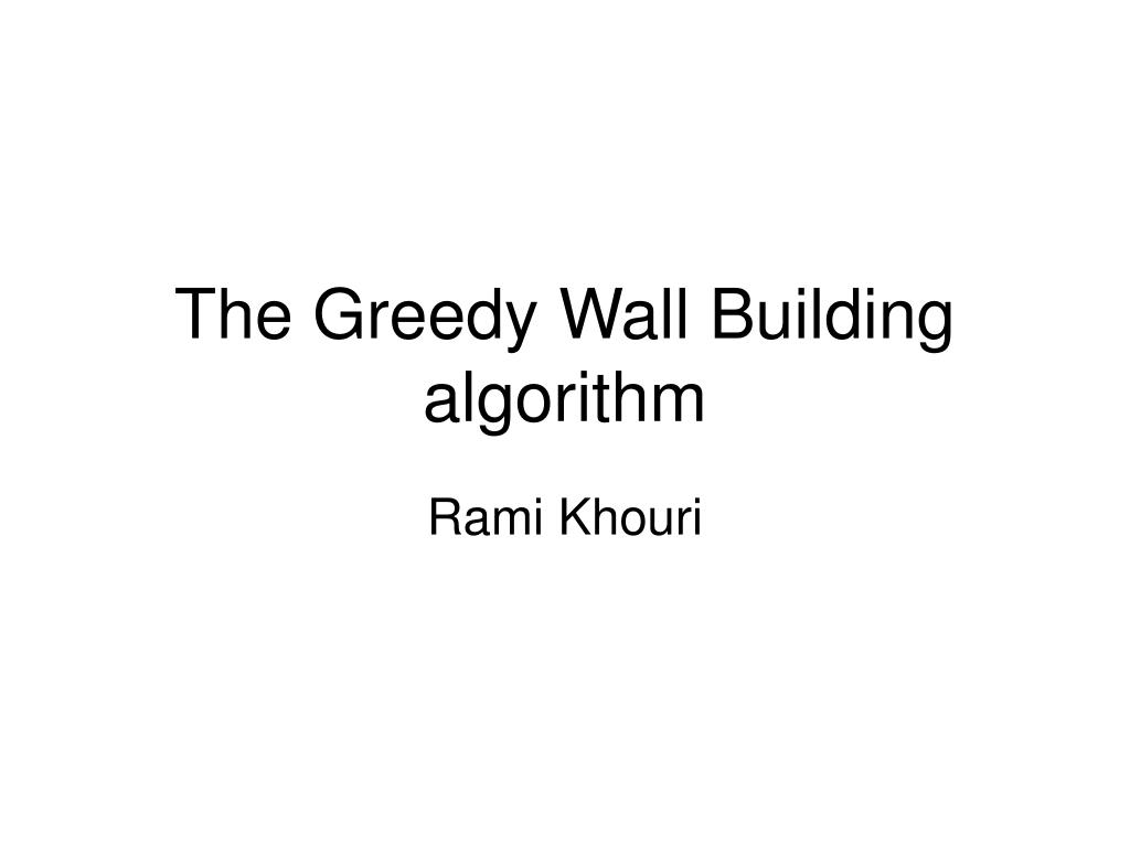 the greedy wall building algorithm