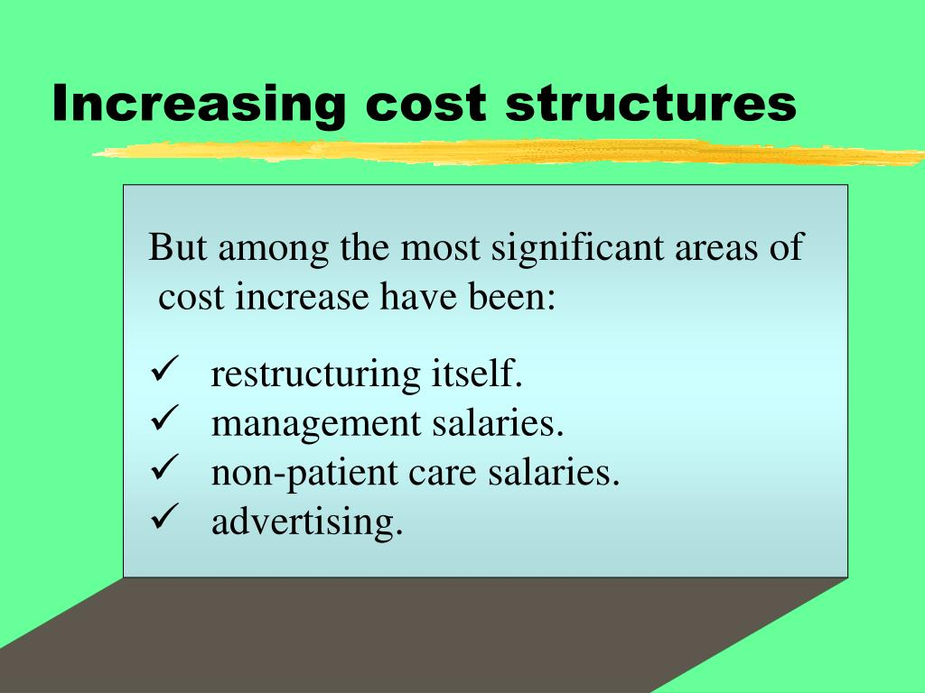 Increasing cost structures