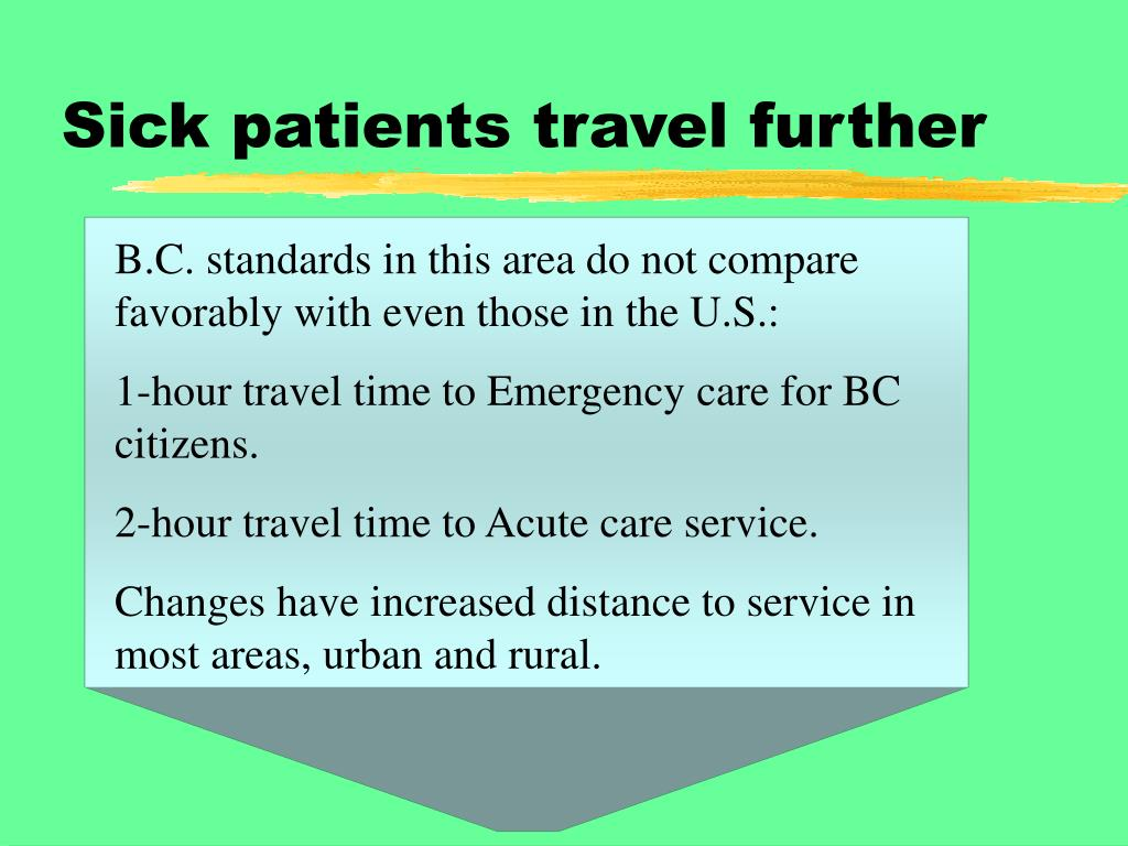 Sick patients travel further